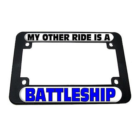 My Other Ride Is A Battleship Motorcycle License Plate Frame