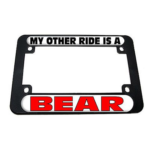 My Other Ride Is A Bear Motorcycle License Plate Frame
