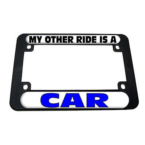 My Other Ride Is A Car Motorcycle License Plate Frame