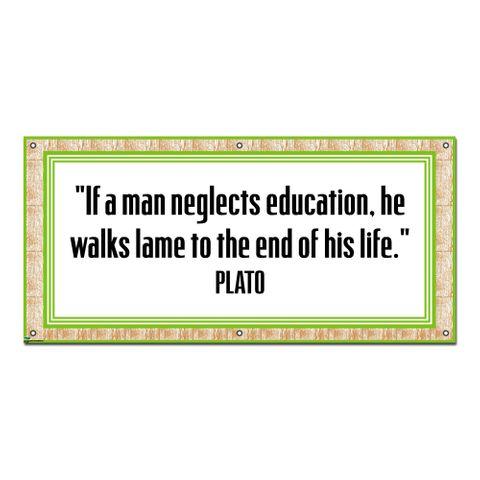 If Man Neglects Education Plato Inspirational - Classroom School Teachers Sign Banner