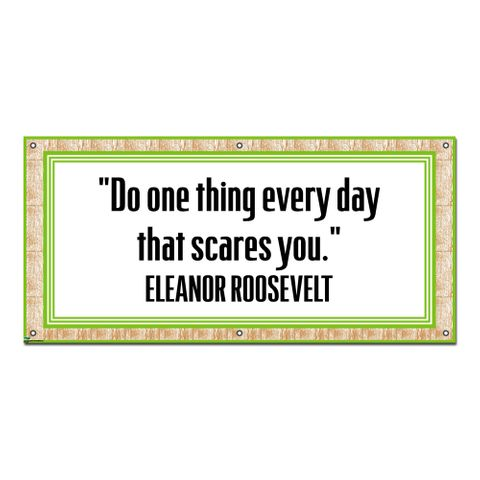 Do One Thing Scares You Eleanor Roosevelt Inspirational - Classroom School Teachers Sign Banner
