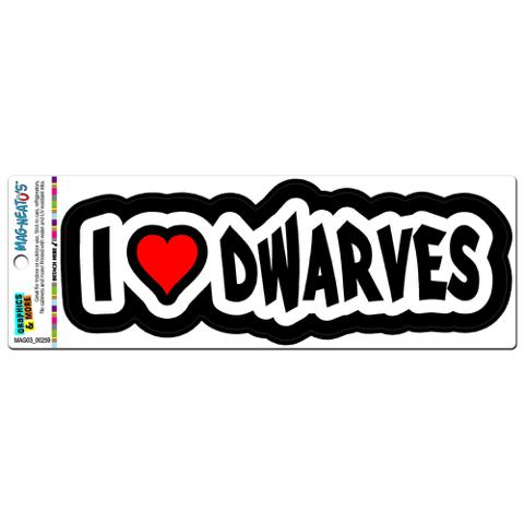 I Love Heart Dwarves - Dwarf Midget MAG-NEATO