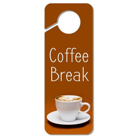 Coffee Break Plastic Door Knob Hanger Sign