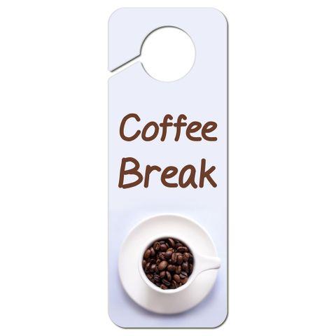 Coffee Break Cup with Beans Plastic Door Knob Hanger Sign