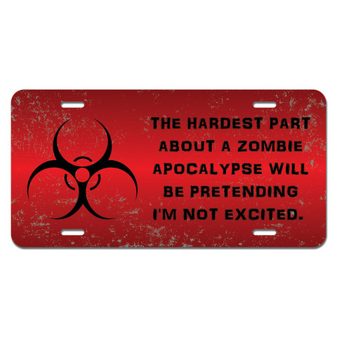 Hardest Part About A Zombie Apocalypse Red Distressed Novelty License Plate