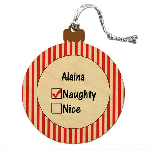 Alaina is Naughty Wood Christmas Ornament