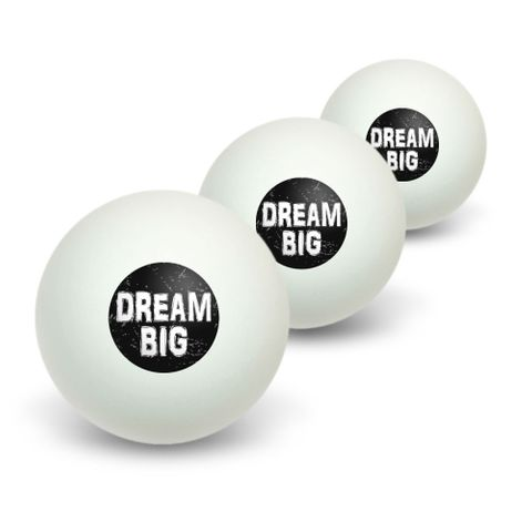 Dream Big Distressed Inspirational Novelty Table Tennis Ping Pong Ball 3 Pack
