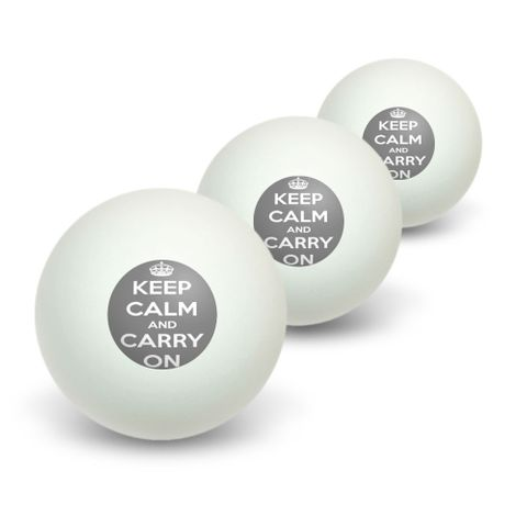 Keep Calm and Carry On Gray Novelty Table Tennis Ping Pong Ball 3 Pack