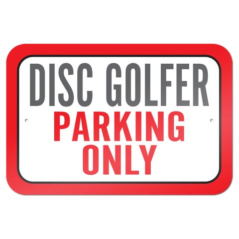 "Disc Golfer Parking Only 9"" x 6"" Metal Sign"