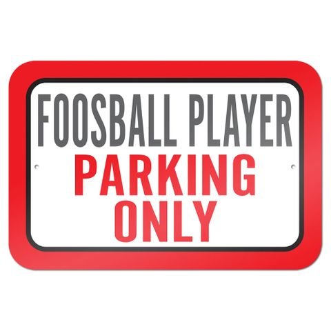 "Foosball Player Parking Only 9"" x 6"" Metal Sign"