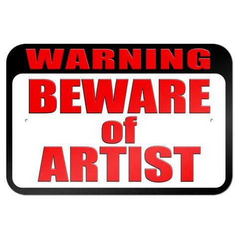 "Warning Beware of Artist 9"" x 6"" Metal Sign"