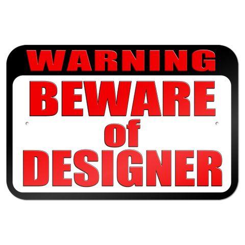 "Warning Beware of Designer 9"" x 6"" Metal Sign"