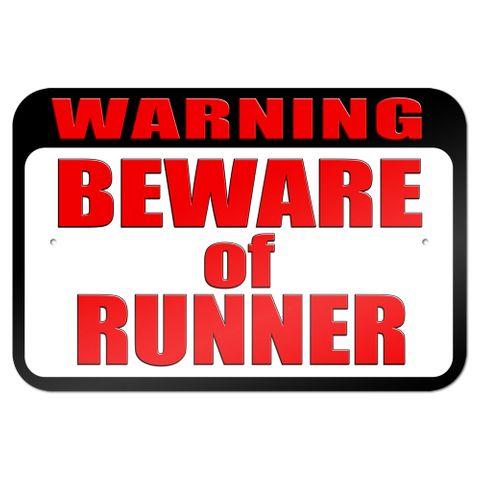 "Warning Beware of Runner 9"" x 6"" Metal Sign"