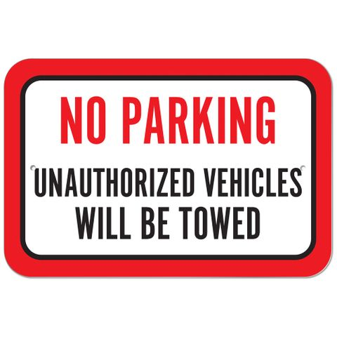 No Parking Unauthorized Vehicles Will Be Towed Plastic Sign