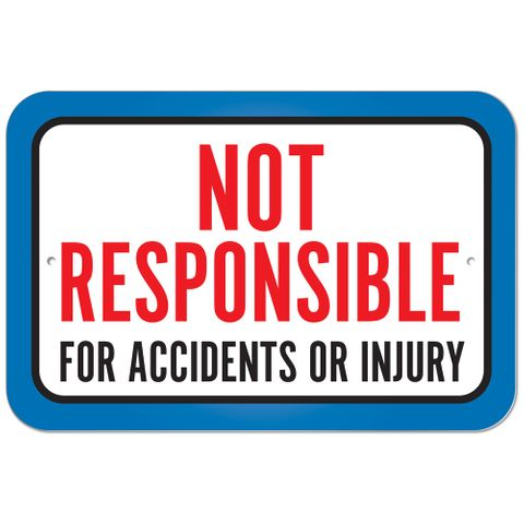 Not Responsible For Accidents Or Injuries Blue Plastic Sign