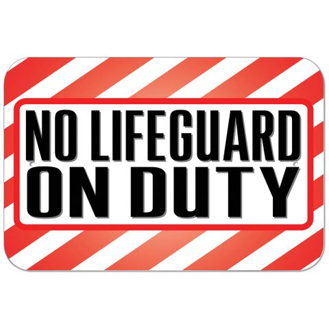No Lifeguard On Duty Plastic Sign