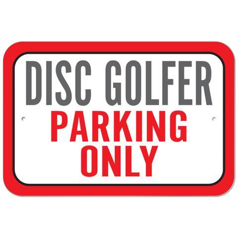 Disc Golfer Parking Only Plastic Sign