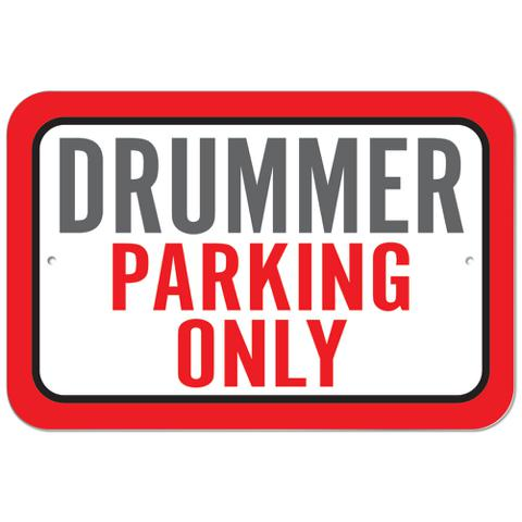 Drummer Parking Only Plastic Sign