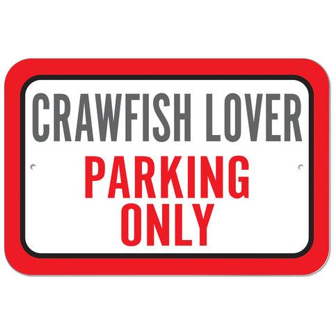 Crawfish Lover Parking Plastic Sign