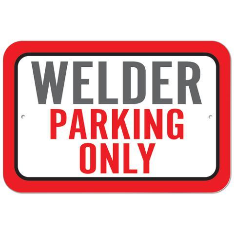 Welder Parking Only Plastic Sign