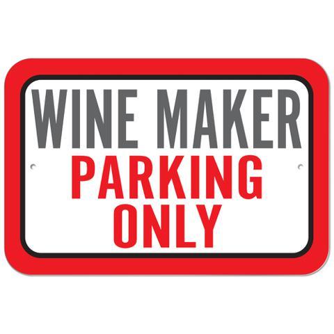 Wine Maker Parking Only Plastic Sign