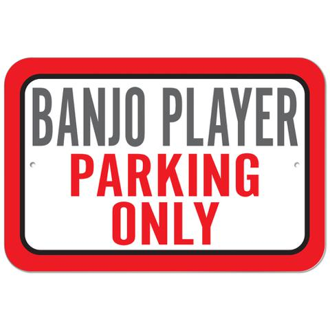 Banjo Player Parking Only Plastic Sign