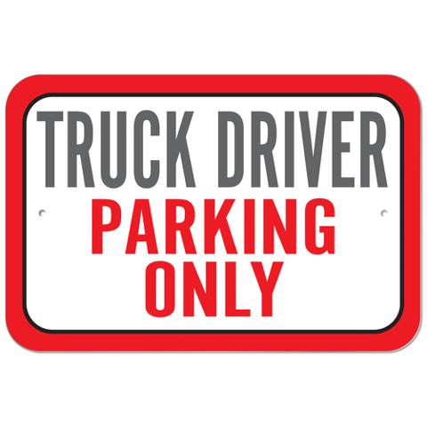 Truck Driver Parking Only Plastic Sign