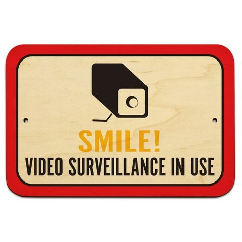 "Smile Video Surveillance In Use 9"" x 6"" Wood Sign"