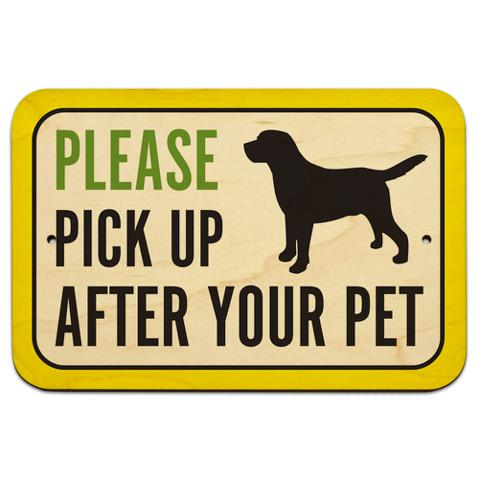 "Please Pick Up After Your Pet 9"" x 6"" Wood Sign"