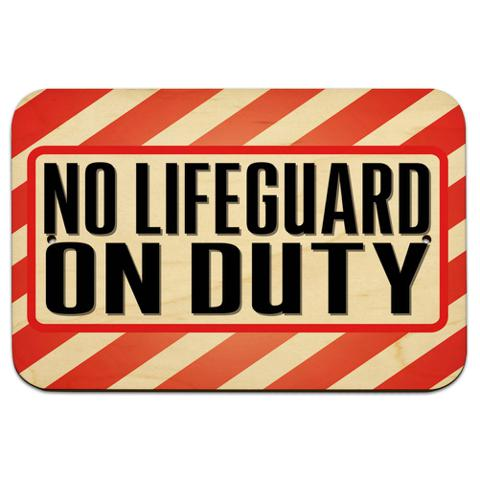 "No Lifeguard On Duty 9"" x 6"" Wood Sign"