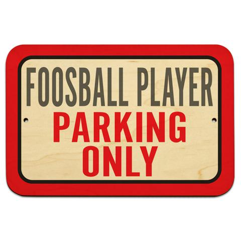 "Foosball Player Parking Only 9"" x 6"" Wood Sign"