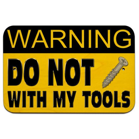 "Do Not Screw with My Tools - Toolbox Garage Sign Funny 9"" x 6"" Wood Sign"