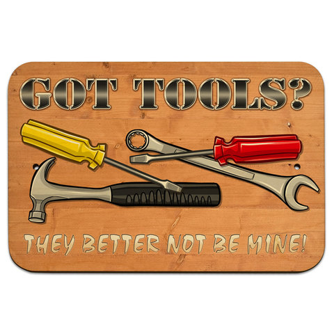 "Got Tools They Better Not Be Mine - Toolbox Garage Sign Funny 9"" x 6"" Wood Sign"
