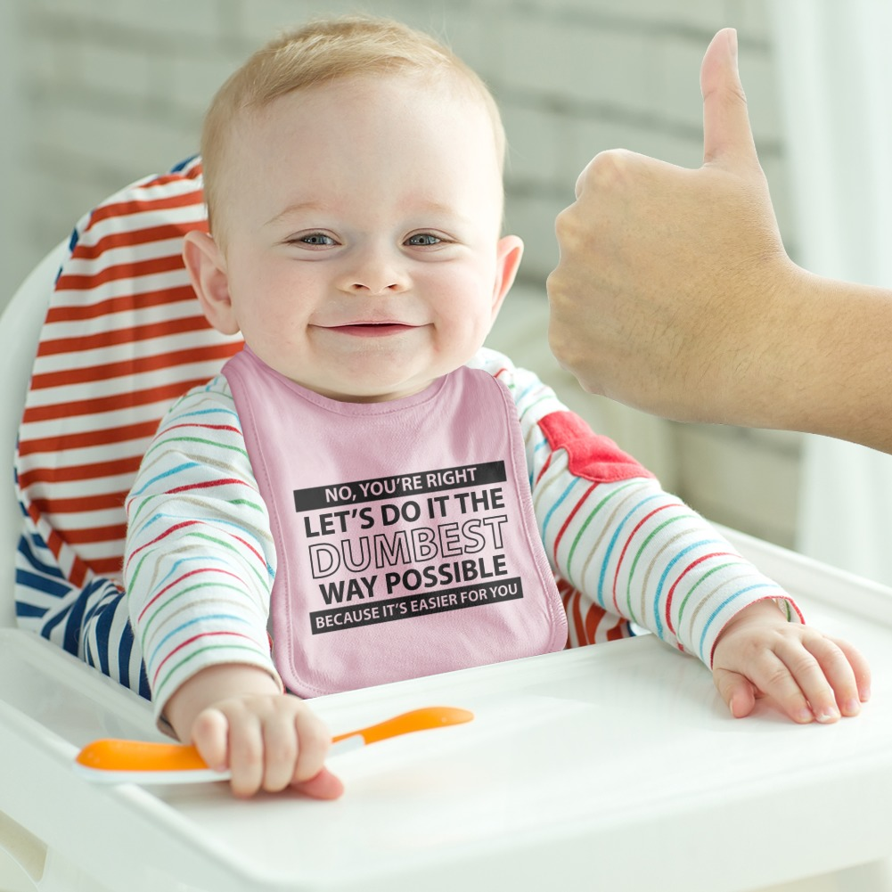 Let/'s Do It The Dumbest Way Possible Funny Baby Bib