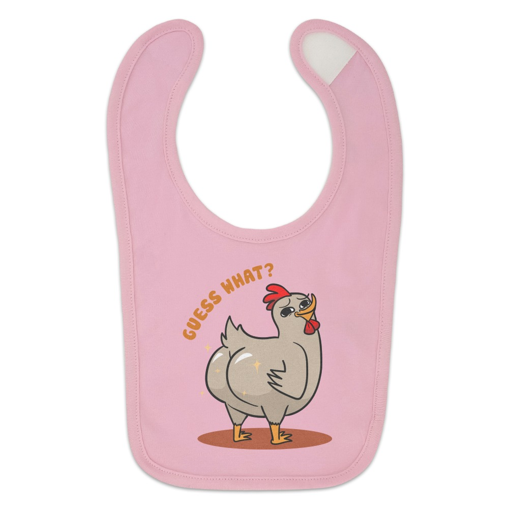Guess What Chicken Butt Funny Baby Bib