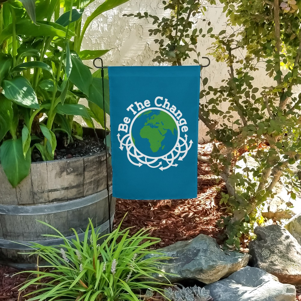 Be The Change Earth Inspirational Garden Yard Flag