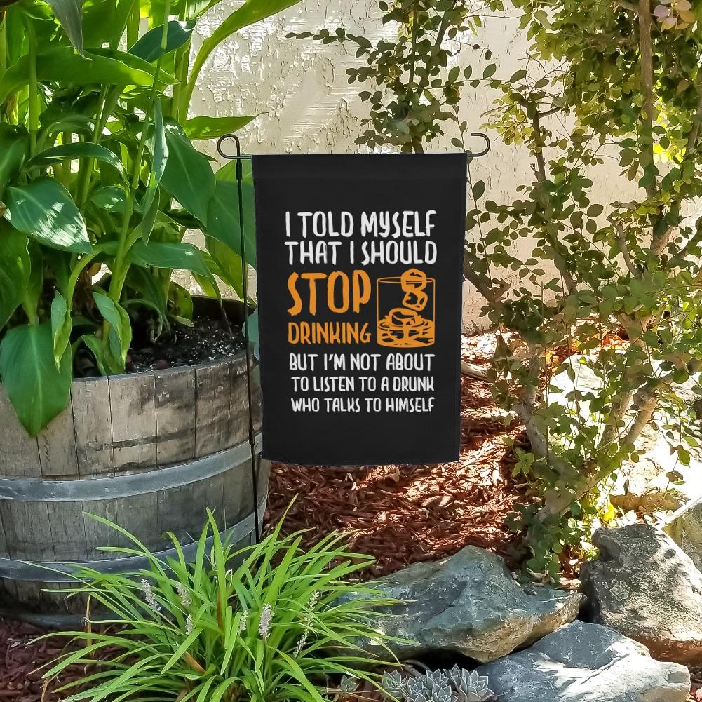I Told Myself I Should Stop Drinking Funny Garden Yard Flag
