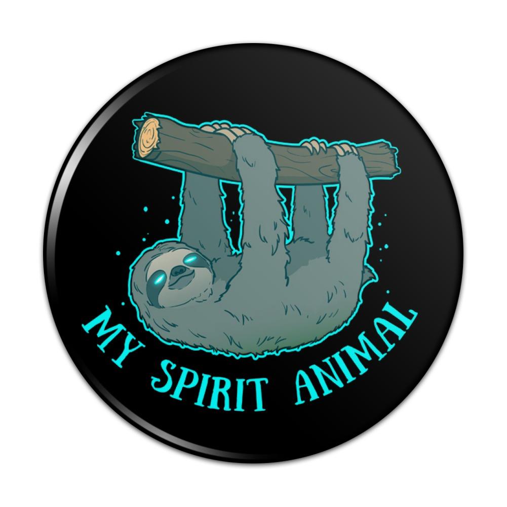 My Spirit Animal Is A Sloth Pinback Button Pin Badge Ebay