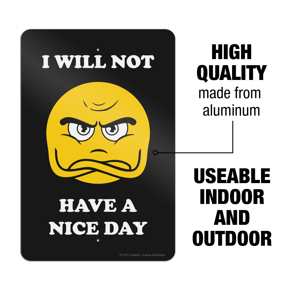 I Will Not Have A Nice Day Funny Humor Home Business Office Sign Ebay