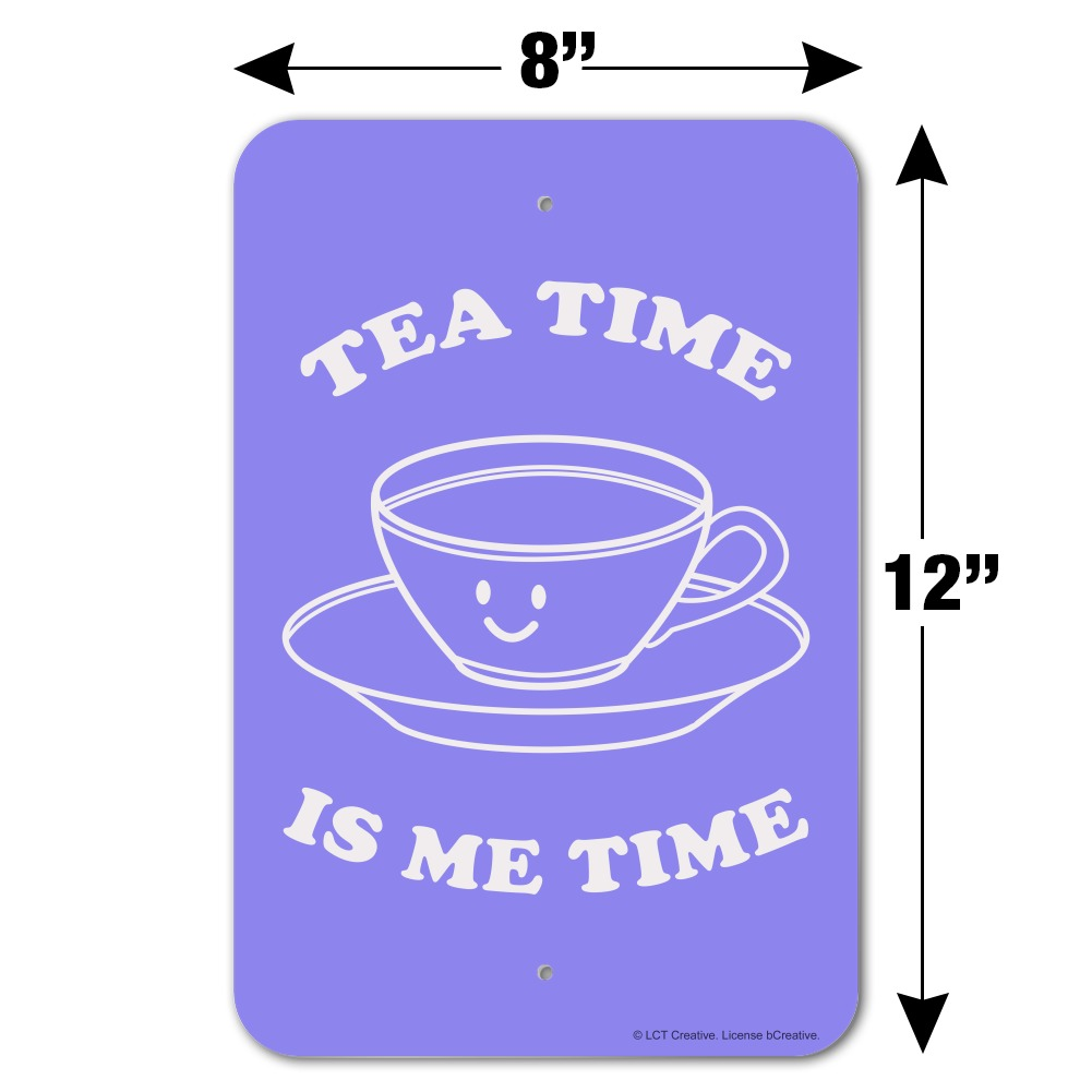 Tea Time is Me Time Funny Humor Home Business Office Sign