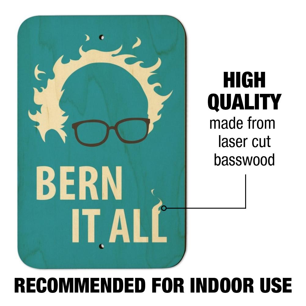 Bern It All Bernie Sanders Burning Democrat Home Business Office Sign