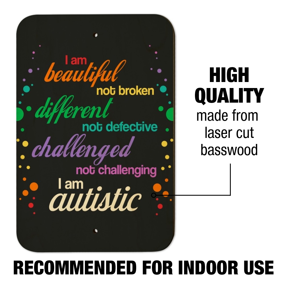Beautiful Not Broken I Am Autistic Autism Home Business Office Sign