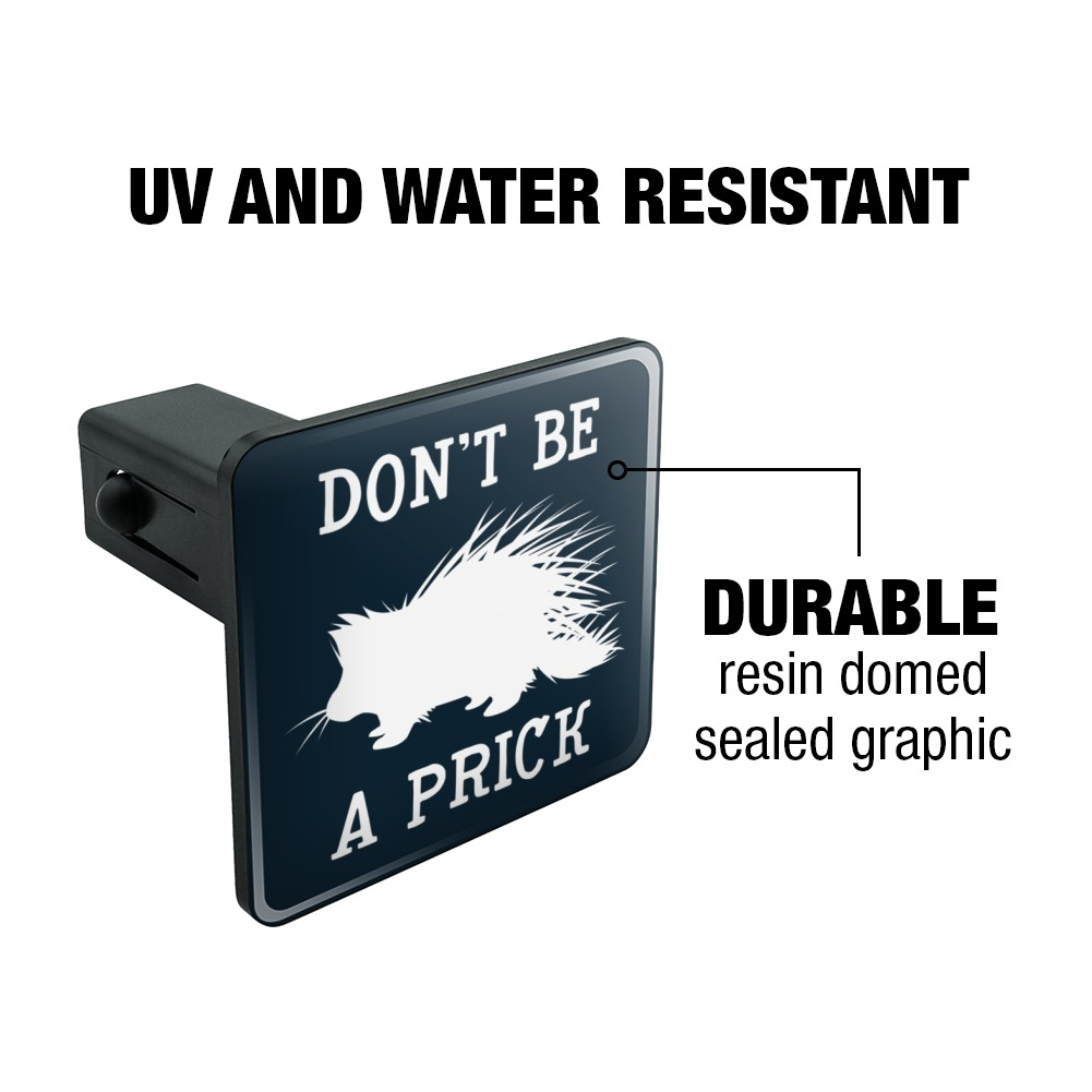 Porcupine-Don-039-t-Be-A-Prick-Funny-Tow-Trailer-Hitch-Cover-Plug-Insert