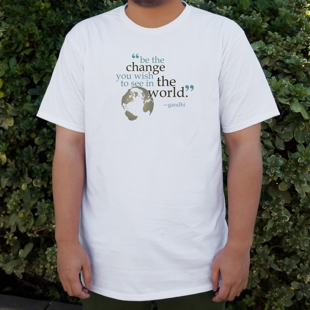 Be Change You Wish To See Quote Gandhi Men/'s Novelty T-Shirt