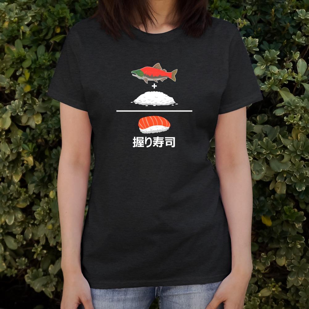Salmon Plus Rice Equals Sushi Nigiri Women/'s Novelty T-Shirt