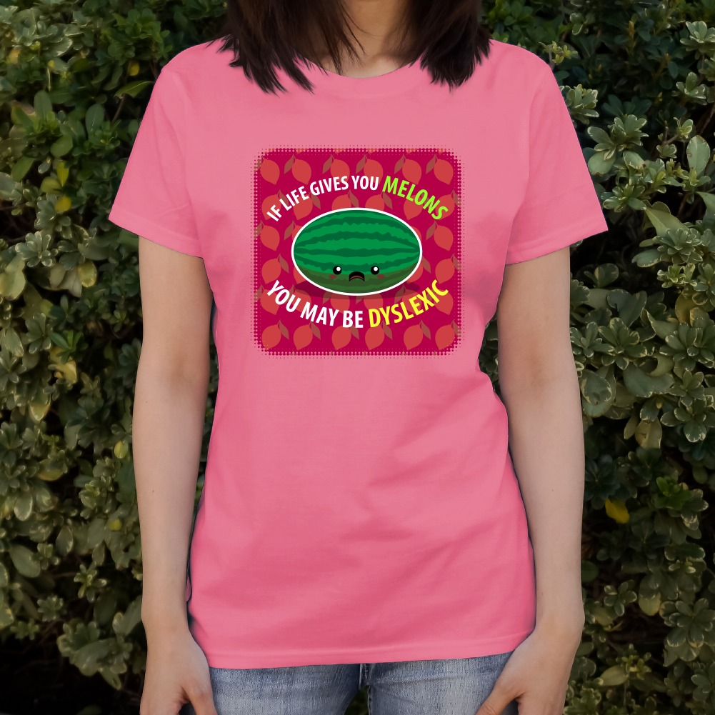 If-Life-Gives-You-Melons-Dyslexic-Funny-Women-039-s-Novelty-T-Shirt