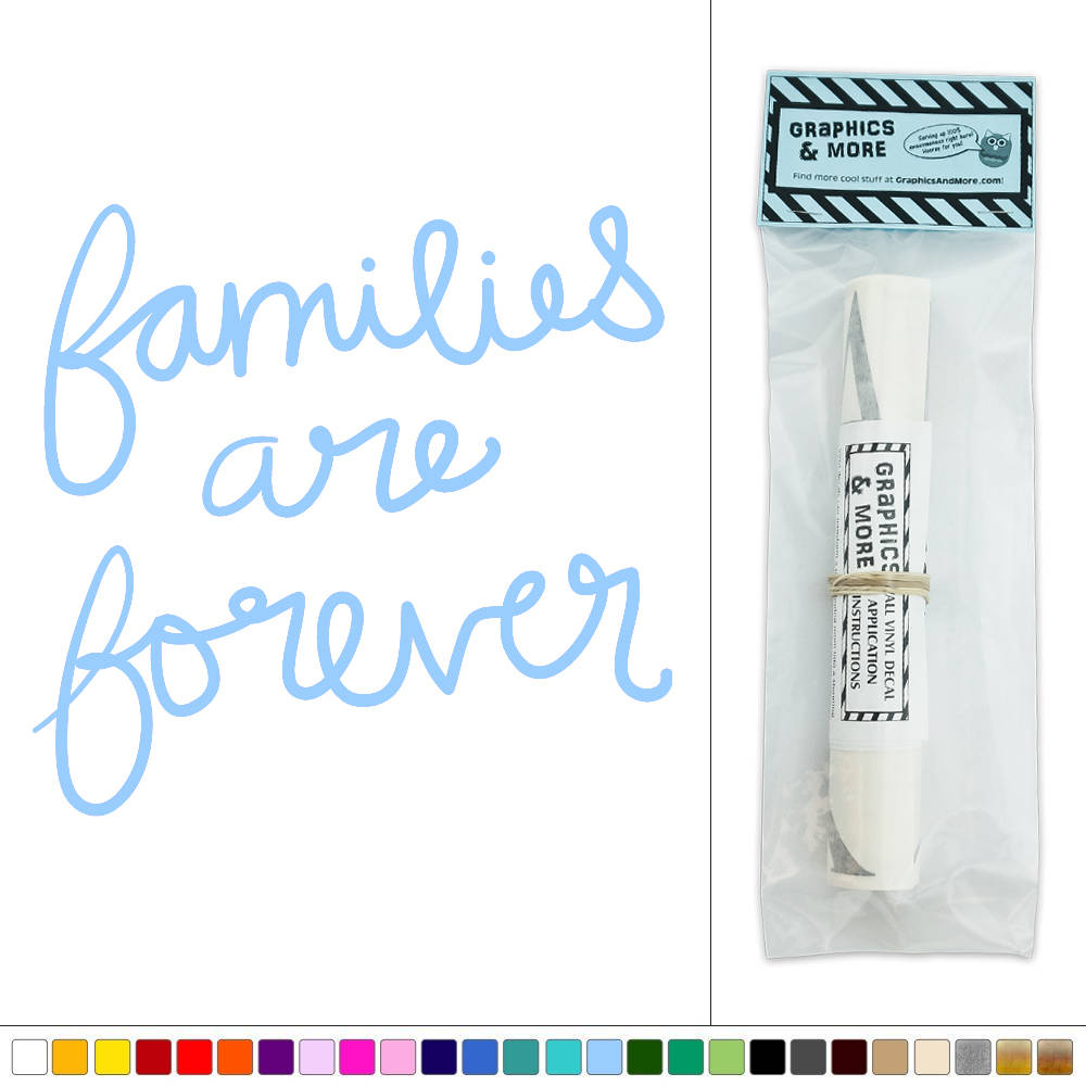 Families Are Forever Vinyl Sticker Decal Wall Art D 233 Cor