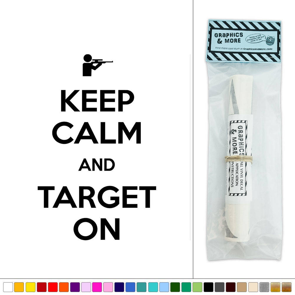 Keep Calm And Target On Hunting Rifle Vinyl Sticker Decal