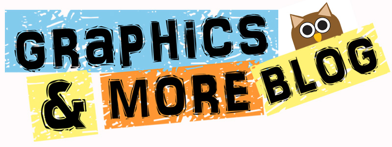 Graphics & More Blog