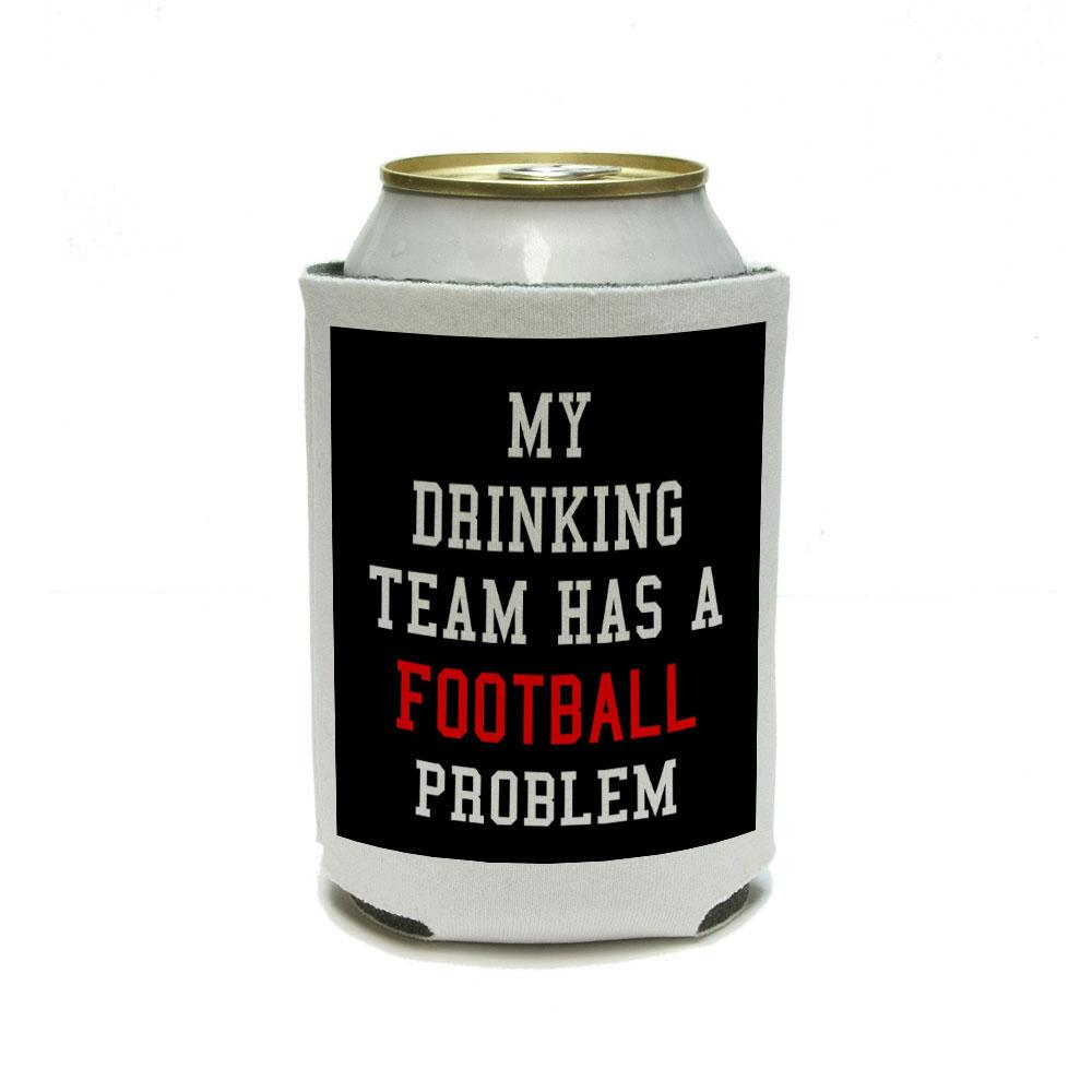 MY DRINKING TEAM HAS A FOOTBALL PROBLEM Can Cooler Drink Insulator Beverage Insulated Holder